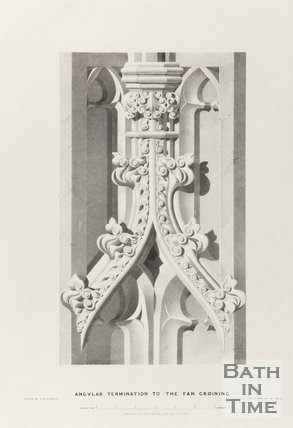 Angular termination to the fan groining, Bath Abbey 1834