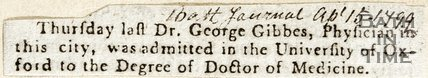 Thursday last, Dr. George Gibbes, physician in this city, was admitted in the university of Oxford to the degree of Doctor of Medicine. April 15th 1799