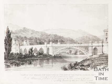 View of the Bridge now erecting at the end of North Parade Bath August 1835