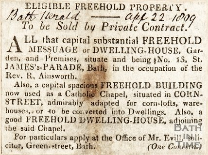 13 St. James Parade in occupation of Revd. R. Ainsworth. And Catholic Chapel in Corn Street to be adapted to a warehouse or other purpose. April 22nd 1809