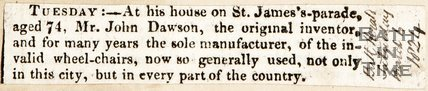 Announcing death of Mr John Dawson, original inventor and for many years sole manufacturer of the invalid wheelchairs. March 6th 1824