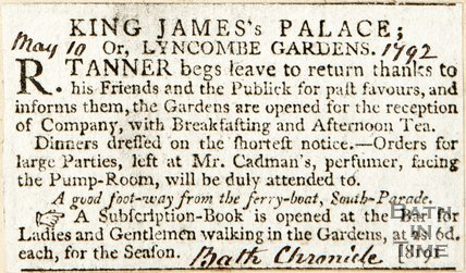 Newspaper article. Announces the gardens of King James Palace Lyncombe are open to the public.1792.