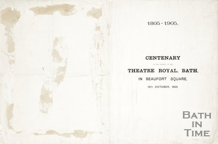 A programme entitled Centenary of the opening of the Theatre Royal, Bath in Beaufort Square 12th October 1905.