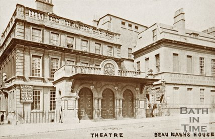The Theatre Royal, Bath, with Beau Nashs House, c.1880S