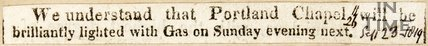 Newspaper article 'We understand that Portland Chapel will be brilliantly lighted with gas on Sunday evening next' 1819