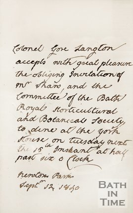 Handwritten letter from Colonel Gore Langton accepting the invitation to dine at the York houses from the Committee of the Bath Royal Horticultural and Botanical Society. 1850.