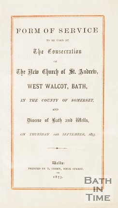 Form of service to be used at the consecration of the new church, St Andrews, Walcot. 1873.
