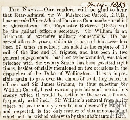 Newspaper article announcing the succession of Vice Admiral Pervis as Commander in Chief of Queens Town by Rear Admiral Sir W. Fairbrother Carrol K.C.B., July 1853