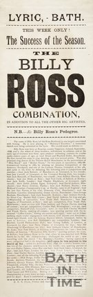 The Success of the Season. The Billy Ross Combination, in addition to all the other big artistes, Lyric Theatre, Bath 1899