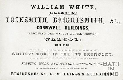 Trade Card for William WHITE (late Gwillim) Cornwell Buildings, Walcot, adj. to Walcot Burial Ground & 4 Mullings's Buildings (residence), Bath 188?