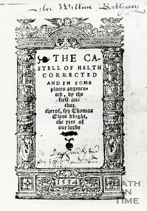 The Castell of Helth Corrected, First Edition, 1534