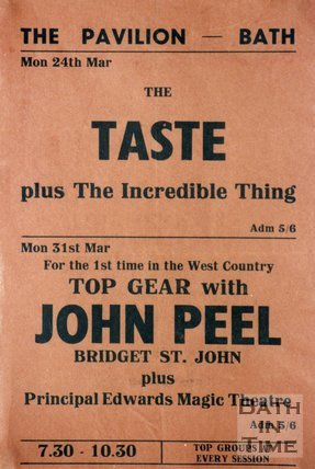 Flyer or Poster for The Taste plus The Incredible Things and Top Gear with John Peel and Bridget St. John plus Principal Edwards Magic Theatre at The Pavilion, Bath, 1969