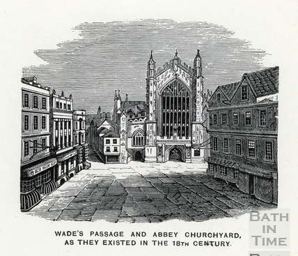 Wade's Passage and Abbey Church Yard as they existed in the 18th century, Bath