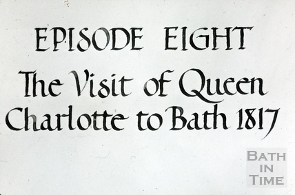 Bath Historical Pageant. Episode 8. The Visit of Queen Charlotte to Bath in 1817. July 1909