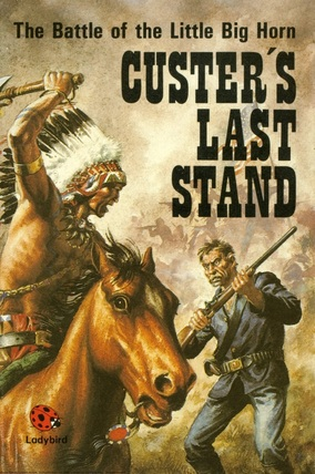 The Battle Of The Little Big Horn:Custers Last Stand